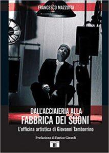"""Presentazione del libro """"Dall'acciaieria alla fabbrica dei suoni"""""""
