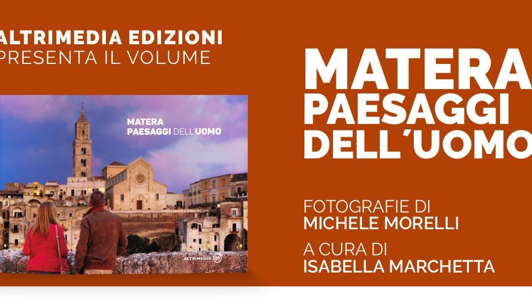 Matera, Paesaggi dell'uomo - Michele Morelli